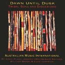Dawn Until Dusk - Tribal Song and Didgeridoo