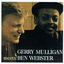 Gerry Mulligan Meets Ben Webster by Gerry Mulligan