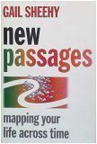 New Passages:: Mapping Your Life Across Time, Gail Sheehy