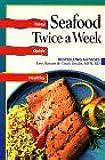 Seafood: Twice a Week