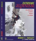 Extreme Alpinism: Climbing Light, Fast & High by Mark Twight 1-Oct-1999) Paperback PDF Download Free