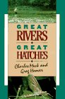 Great Rivers-Great Hatches, Charles R. Meck, Greg Hoover