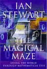 Magical Maze Seeing the World Through Ma (0297819925) by Stewart, Ian