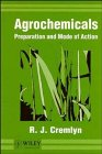 Agrochemicals: Preparation and Mode of Action