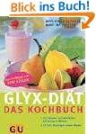 GLYX-Di�t: Das Kochbuch, 226 Rezepte...