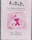 A.D.D. the Natural Approach