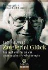 img - for Zweierlei Gl ck. Konzept und Praxis der systemischen Psychotherapie. book / textbook / text book