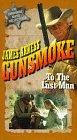 Gunsmoke:  To the Last Man [VHS]