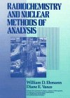 Radiochemistry and nuclear methods of analysis /
