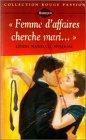 echange, troc Linnda Randall Wisdom - Femme d'affaires cherche mari,,, : Collection : Harlequin série rouge passion n° 724