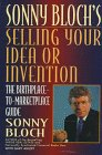 cover of Selling Your Idea or Invention: The Birthplace-To-Marketplace Guide