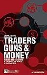 img - for Traders, Guns and Money: Knowns and unknowns in the dazzling world of derivatives Revised edition (Financial Times Series) 1st (first) edition book / textbook / text book