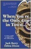img - for When You're the Only Cop in Town (Gryphon Books for Writers) book / textbook / text book