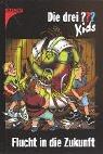 Die drei Fragezeichen-Kids, Bd.5, Flucht in die Zukunft: BD 5 - Ulf Blanck