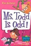 My Weird School #12: Ms. Todd Is Odd! (0060822317) by Gutman, Dan