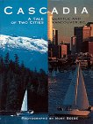 Image of Cascadia: A Tale of Two Cities Seattle and Vancouver, B.C.