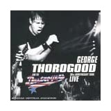 30th Anniversary Tour: Liveby George Thorogood & The...