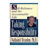 TAKING RESPONSIBILITY : Self Reliance and the Accountable Life