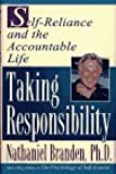 TAKING RESPONSIBILITY: Self Reliance and the Accountable Life