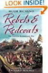 Rebels and Redcoats: The American Rev...