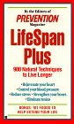 Lifespan-plus: 900 natural techniques to live long (0425154130) by Prevention Magazine editors