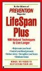 Lifespan-plus: 900 natural techniques to live long (0425154130) by Prevention Magazine editors
