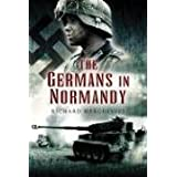 The Germans in Normandyby Richard Hargreaves