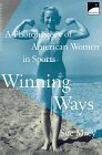 Winning Ways: A Photohistory of Women in Sports