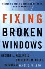 img - for Fixing Broken Windows: Restoring Order & Reducing Crime in Our Communities Hardcover - November 6, 1996 book / textbook / text book