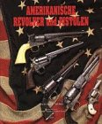 img - for Amerikanische Revolver Und Pistolen book / textbook / text book