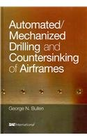 Automated/mechanized drilling and countersinking of airframes [electronic resource]