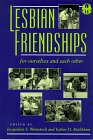 img - for Lesbian Friendships: For Ourselves and Each Other (Cutting Edge : Lesbian Life and Literature) book / textbook / text book