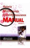 Malaria Microscopy Quality Assurance Manual: Version 1 (A Wpro Publication)