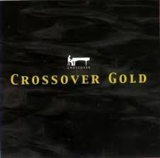 Crossover Gold by Sonia, Nicole Wills, Dionne Warwick, Nathalie, D'Influence, S-Connection, Kalapana, Eric Tagg, Bob Carlisle, Pauline Wilson, Patti Austin, Kathy Troccoli, Aaliyah, Clair Marlo, Stephen Bishop, Michael Ruff, Earth Wind & Fire. Workshy