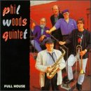 Full House by Phil Woods