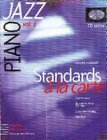 echange, troc BERCOVITZ & FOURQUET - Partition : STANDARDS A LA CARTE : l'étude complète des plus grands thèmes du jazz - Piano - Volume 1