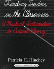Finding Freedom in the Classroom (PB) (Counterpoints: Studies in the Postmodern Theory of Education)