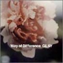 GLAY「Way of Difference」