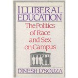 Illiberal Education: The Politics of Race & Sex in Campus, Dsouza