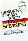 img - for The Quick and Easy Way to Effective Speaking (Revision of Public Speaking and Influencing Men in Business by Dale Carnegie) book / textbook / text book