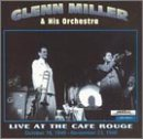 Glenn Miller Live at the Cafe Rouge