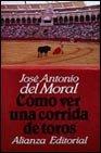 Como ver una corrida de toros (Libro...