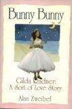 Bunny Bunny:: Gilda Radner: A Sort of Love Story, Alan Zweibel