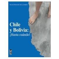 Chile y Bolivia hasta cuando