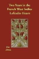 two-years-in-the-french-west-indies-by-author-lafcadio-hearn-published-on-december-2006