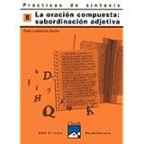 Prácticas de sintaxis 8. La subordinación compuesta: subordinación adjetiva