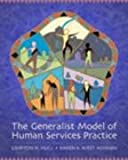 img - for The Generalist Model of Human Services Practice (with InfoTrac) (Skills, Techniques, & Process for Human Services) book / textbook / text book