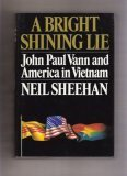 A Bright and Shining Lie, John Paul Vann and America in Vietnam, NEIL SHEEHAN