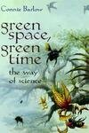 Green Space, Green Time: The Way of Science (0387947949) by Barlow, Connie