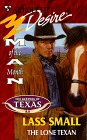 The Lone Texan (Man Of The Month/50th Book)  Keepers Of Texas (Desire, No 1165), LASS SMALL